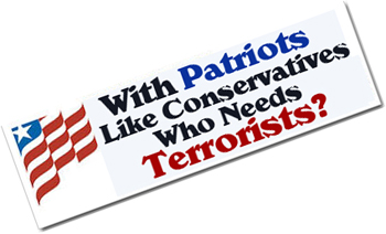 With Patriots like Conservatives, Who Needs Terrorists?